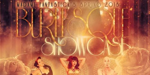 Madame Fantastick's Spring 2018 Burlesque Showcase at Fitzgerald's Houston