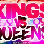 Kings vs Queens